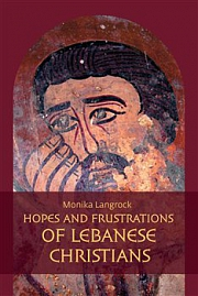 Obálka knihy: Hopes and frustrations of Lebanese Christians. Al-'ihbat al-masihi – reasons and measures taken