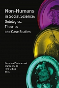 Obálka knihy: Non-Humans in Social Science: Ontologies, Theories and Case Studies